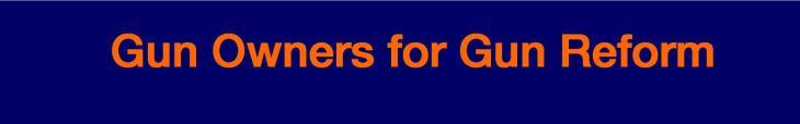Gun Owners for Gun Reform Banner